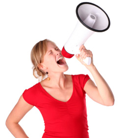 I have a megaphone and I'm not afraid to use it!